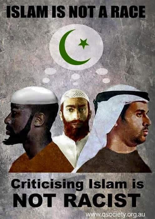 Islam is not a race.Criticising Islam is NOT RACIST.